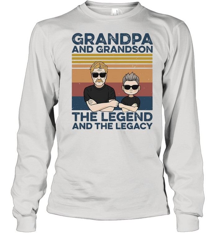Grandpa And Grandson The Legend And The Legacy Best Friends  Long Sleeved T-shirt
