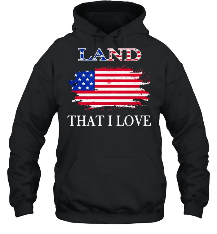 Land that i love american flag shirt Unisex Hoodie