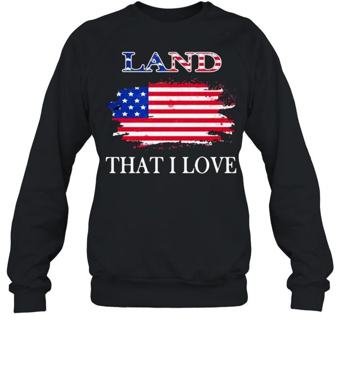 Land that i love american flag shirt Unisex Sweatshirt