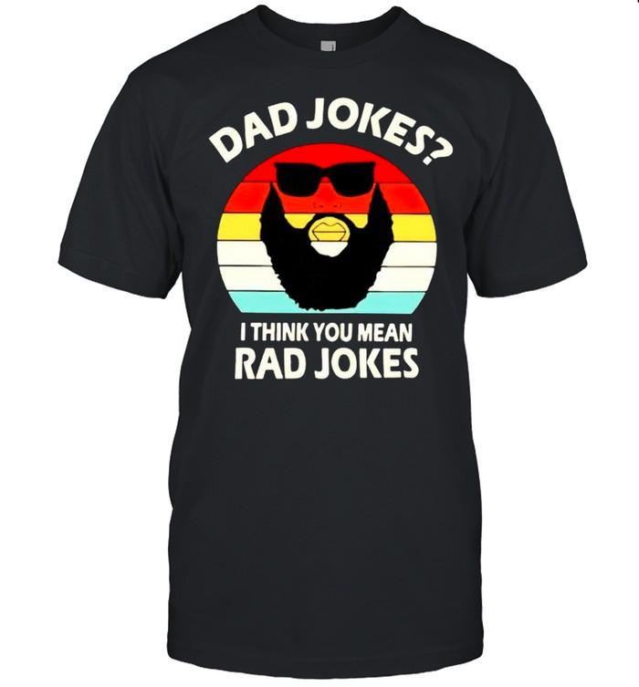 Dad jokes I think you mean rad jokes shirt Classic Men's T-shirt