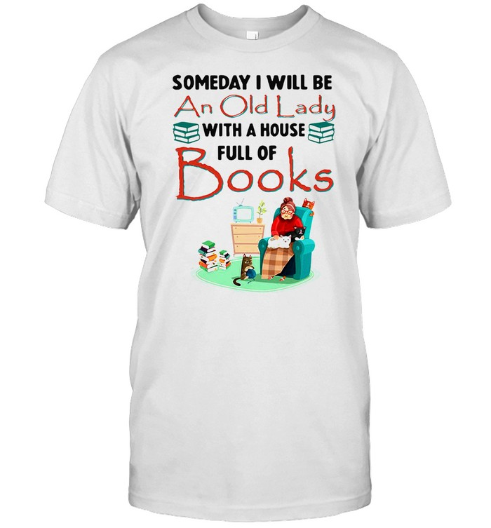Someday I Will Be An Old Lady With A House Full Of Books  Classic Men's T-shirt