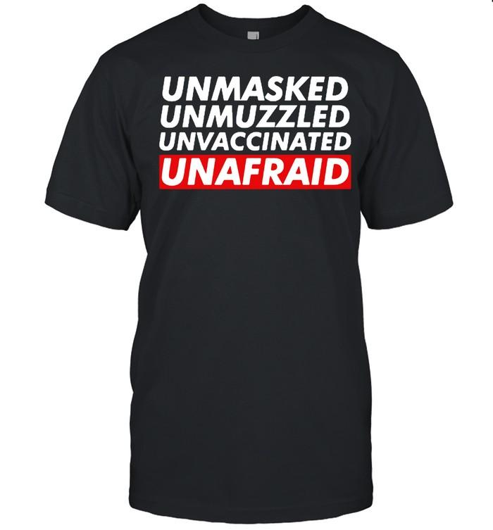 Unmasked Unmuzzled Unvaccinated Unafraid shirt Classic Men's T-shirt