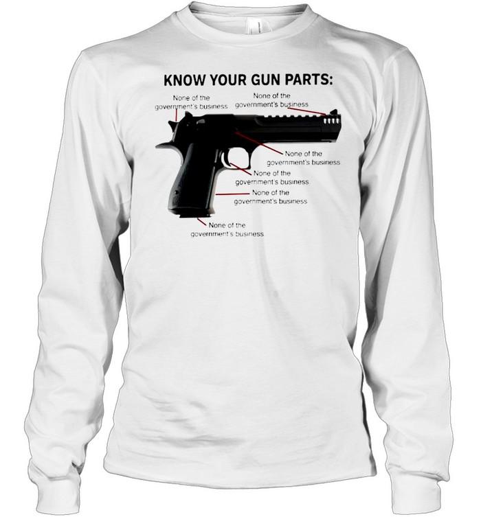 Know your gun parts shirt Long Sleeved T-shirt