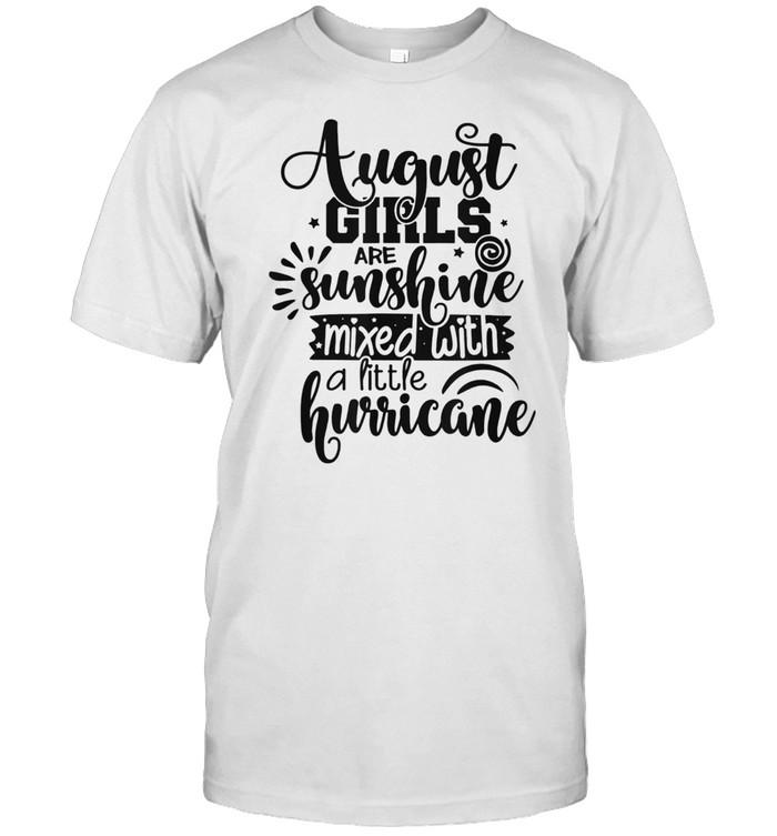 August Girls Are Sunshine Mixed With Hurricane Birthday Us 2021 shirt Classic Men's T-shirt