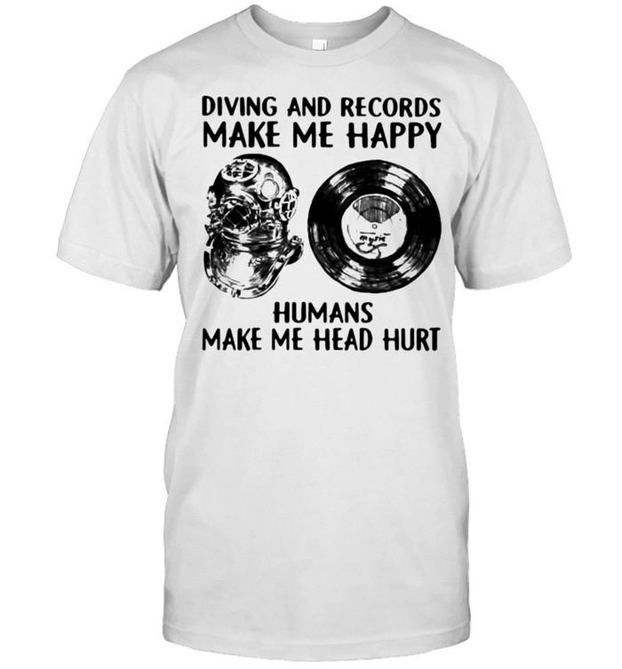 Diving and records make me happy humans make me head hurt shirt Classic Men's T-shirt