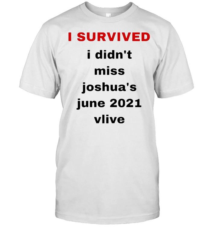 I Survived I Didn't Miss Joshua's June 2021 Vlive T-shirt Classic Men's T-shirt
