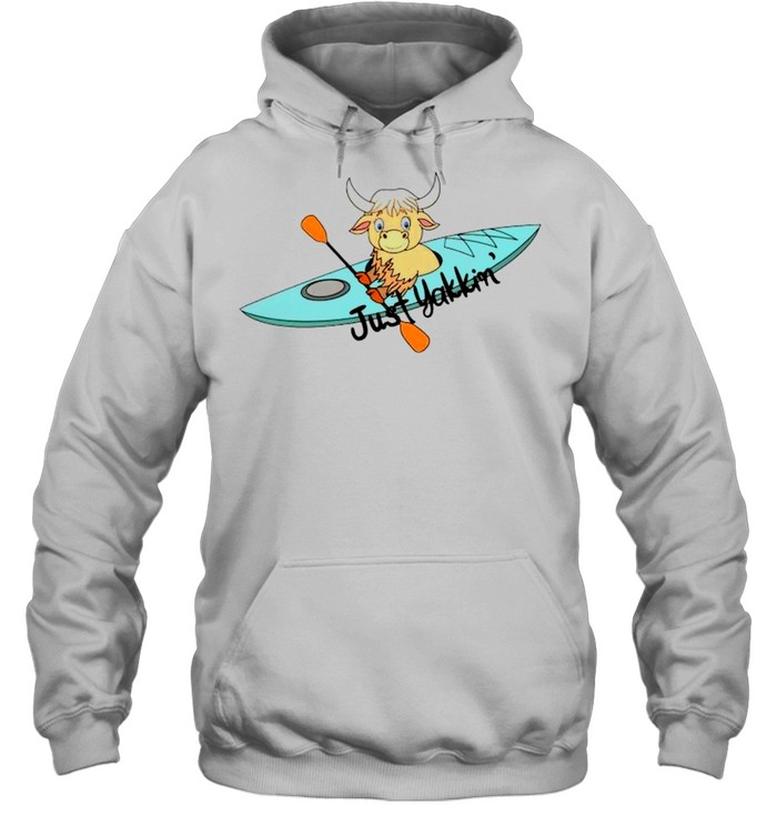 Kayaking just Yakkin' shirt Unisex Hoodie