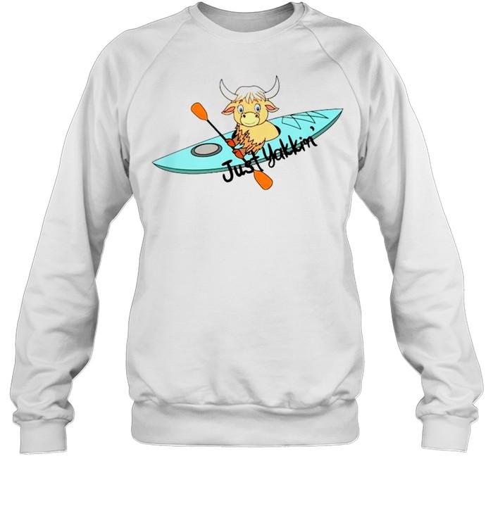 Kayaking just Yakkin' shirt Unisex Sweatshirt