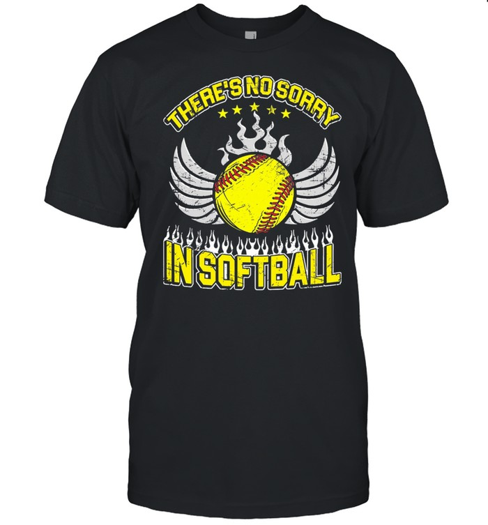 Theres no sorry in softball shirt Classic Men's T-shirt