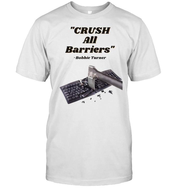 Crush All Barriers Bobbie Turner Motivational T- Classic Men's T-shirt