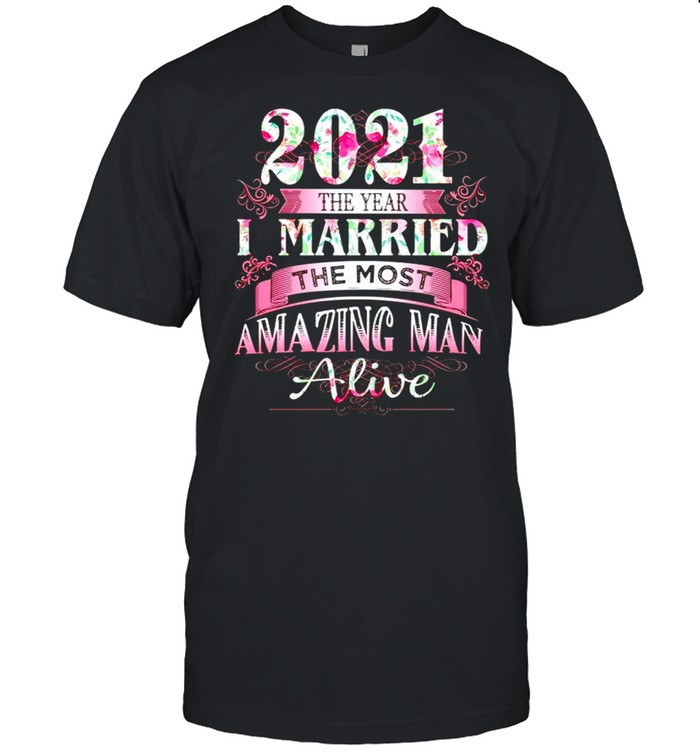 2021 the year I married the most amazing man alive shirt Classic Men's T-shirt