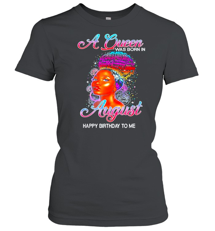 A Queen Was Born In August Birthday Classic shirt Classic Women's T-shirt