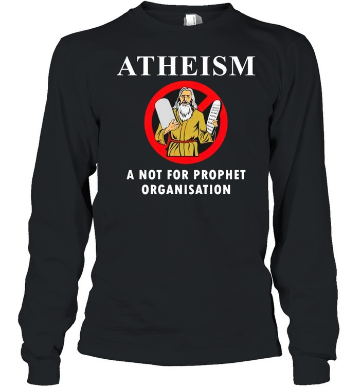 Atheism a not for prophet organisation shirt Long Sleeved T-shirt