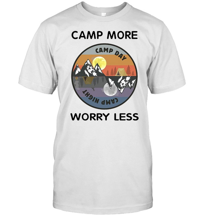 Camping Camp More Camp Day Camp Night Worry Less  Classic Men's T-shirt