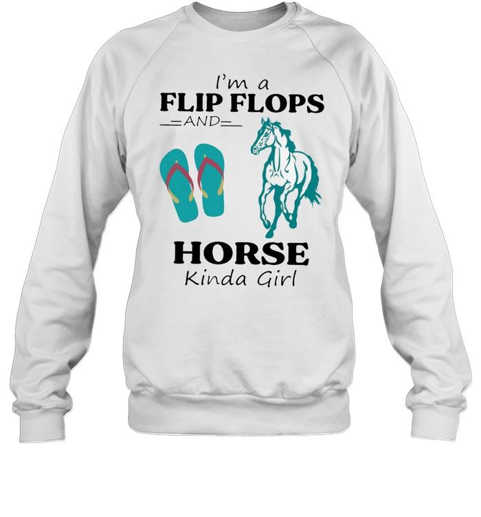 Im A Flip Flops And Horse Kinda Girl shirt Unisex Sweatshirt