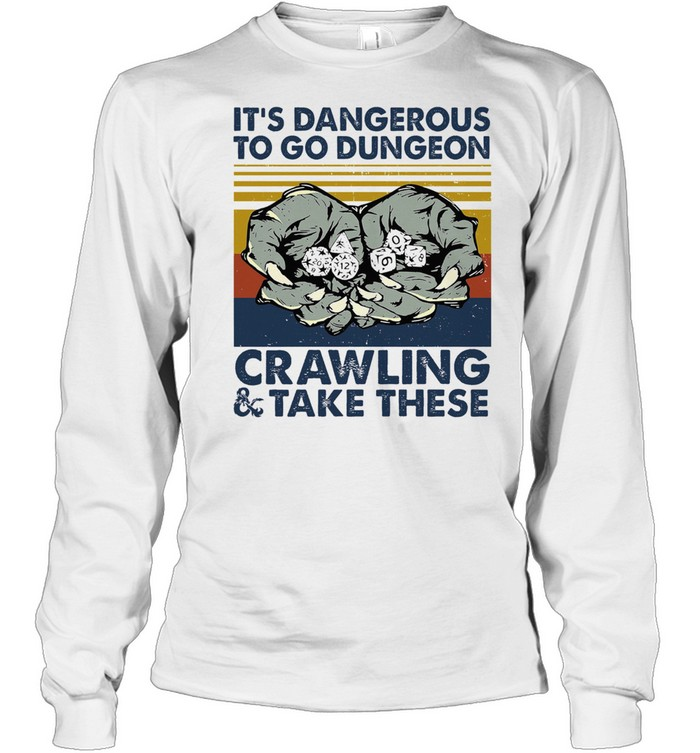 Its dangerous to go dungeon crawling and take these vintage shirt Long Sleeved T-shirt