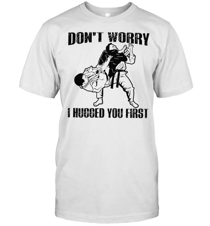 Jiu Jitsu Dont Worry I Hugged You First shirt Classic Men's T-shirt