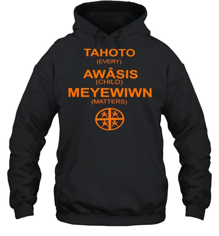 Tahoto Awasis Meyewiwn every child matters shirt Unisex Hoodie
