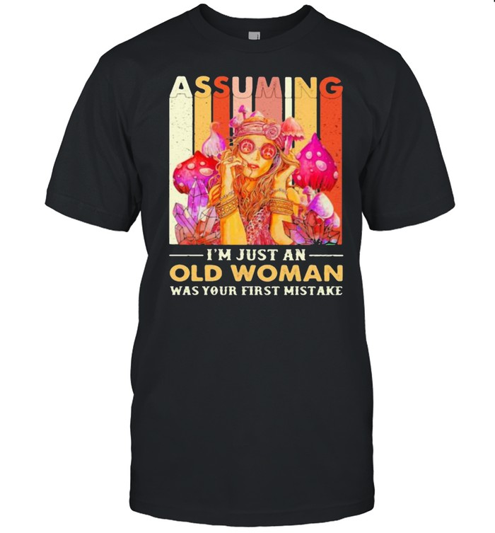 Assuming im just an old woman was your first mistake vintage shirt Classic Men's T-shirt