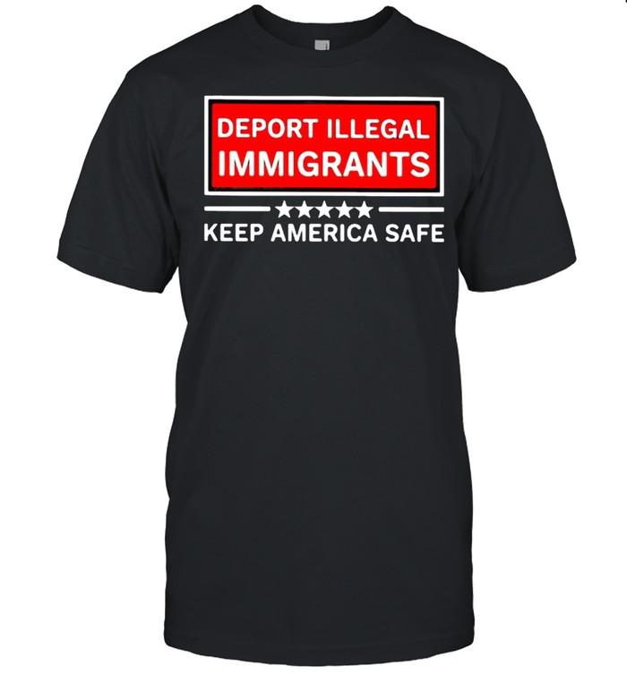 Deport illegal immigrants keep america safe stars shirt Classic Men's T-shirt
