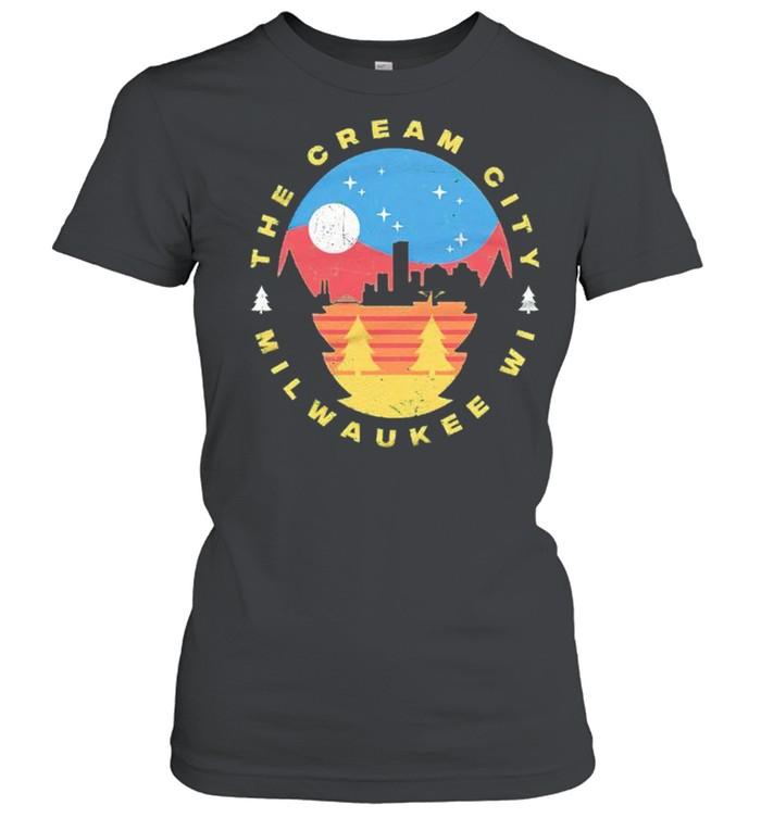 Milwaukee Wisconsin The Cream City shirt Classic Women's T-shirt