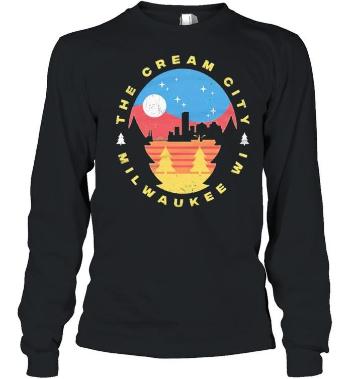 Milwaukee Wisconsin The Cream City shirt Long Sleeved T-shirt