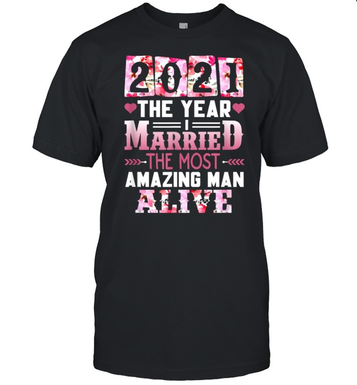 2021 The Year I Married The Most Amazing Man Alive Flower T- Classic Men's T-shirt
