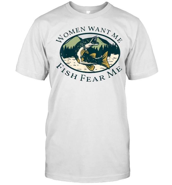 Women Want Me, Fish Fishing Fear T- Classic Men's T-shirt