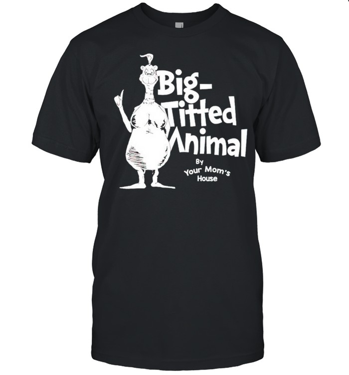 Big Titted animal by your moms house shirt Classic Men's T-shirt