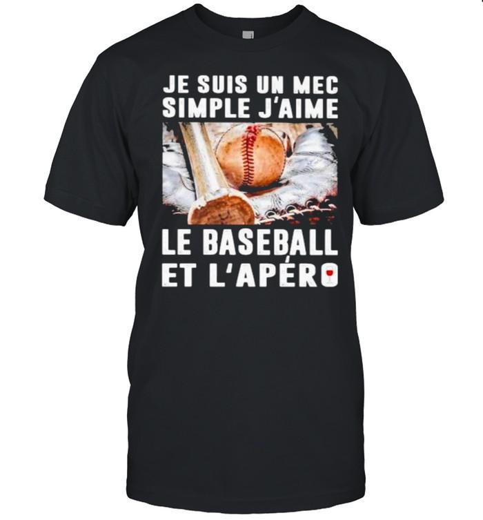 Je Suis Un Mec Simple J'aime Le Baseball Et L'apero  Classic Men's T-shirt