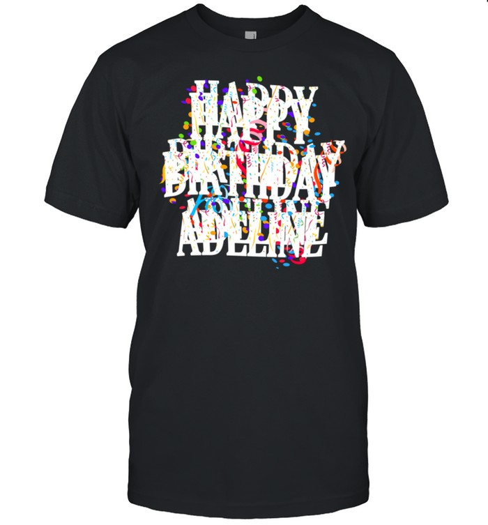 Happy Birthday Adeline First Name Girls Colorful Bday shirt Classic Men's T-shirt