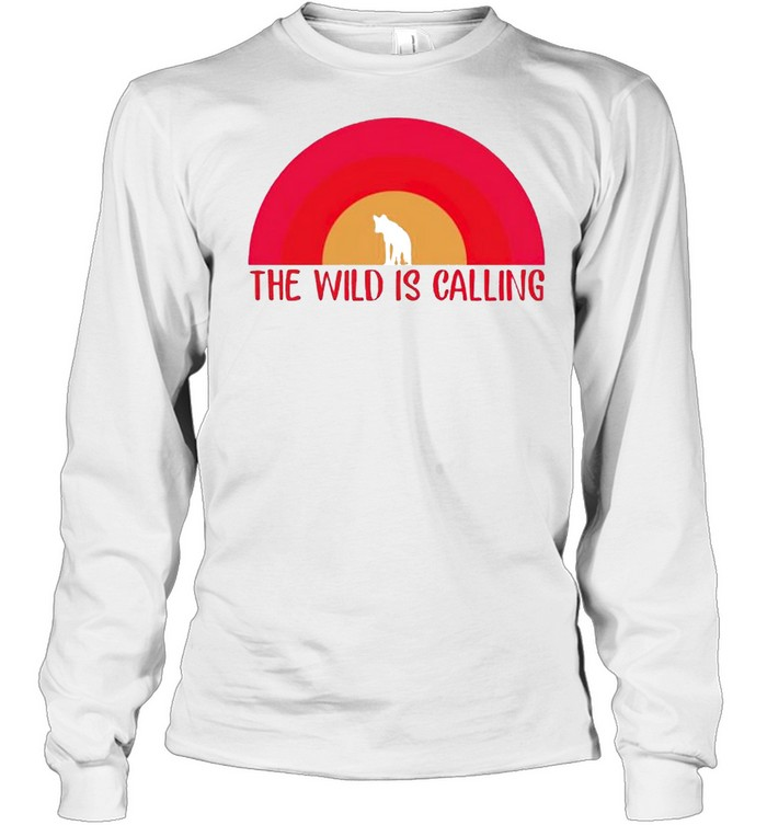 The wild is calling shirt Long Sleeved T-shirt
