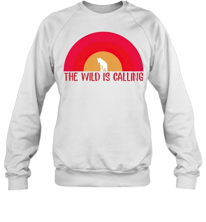 The wild is calling shirt Unisex Sweatshirt