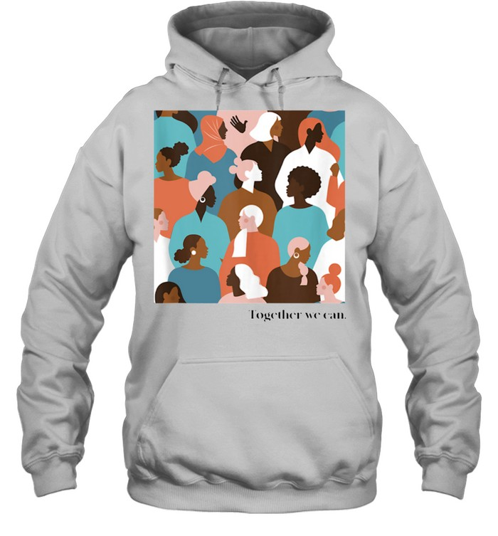 Together We Can, Color Faces Mural shirt Unisex Hoodie