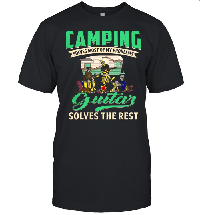 Camping Solves Most Of My Problems Guitar Solves The Rest shirt Classic Men's T-shirt