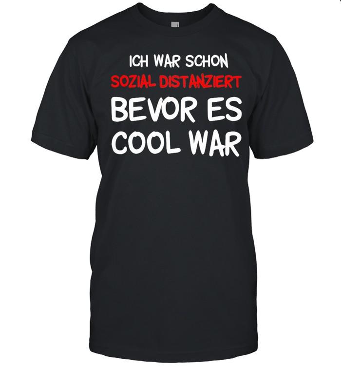 Ich war schon sozial distanziert bevor es cool war shirt Classic Men's T-shirt