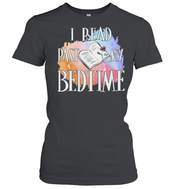 I read past my bedtime shirt Classic Women's T-shirt