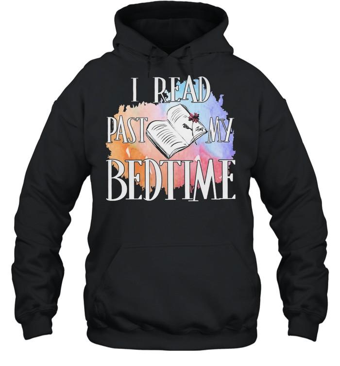 I read past my bedtime shirt Unisex Hoodie