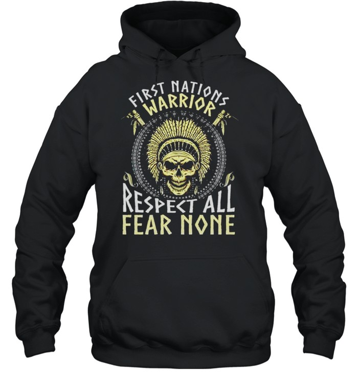 Native American first nations warrior respect all fear none shirt Unisex Hoodie