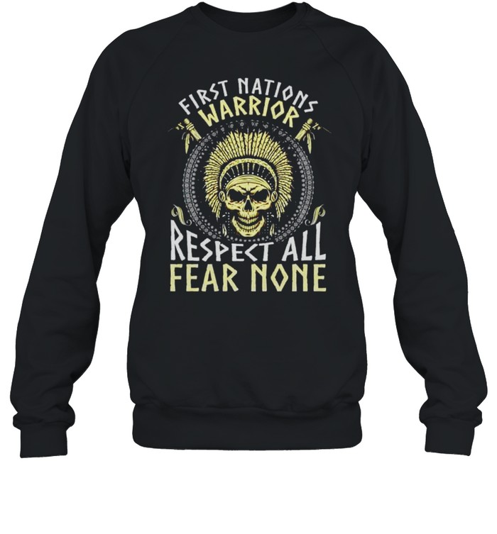 Native American first nations warrior respect all fear none shirt Unisex Sweatshirt