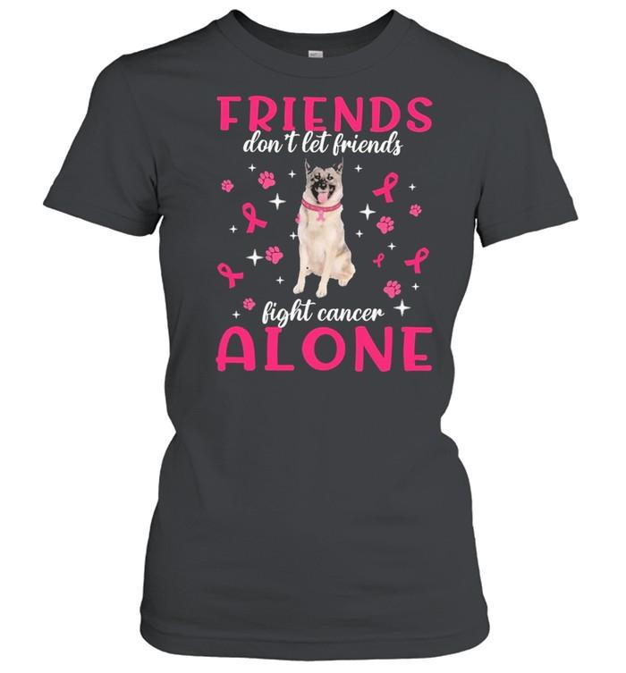 Norwegian Elkhound Friends dont let Friends fight cancer Alone Pink shirt Classic Women's T-shirt