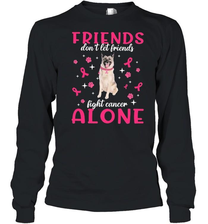 Norwegian Elkhound Friends dont let Friends fight cancer Alone Pink shirt Long Sleeved T-shirt