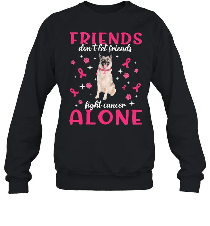 Norwegian Elkhound Friends dont let Friends fight cancer Alone Pink shirt Unisex Sweatshirt