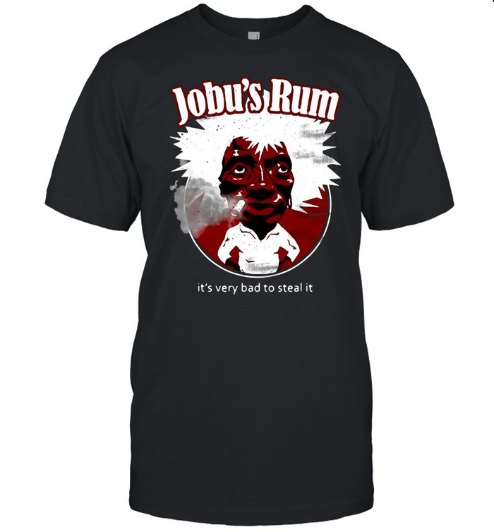 Is Very Bad To Steal it Jobu's Rum Wine Lover  Classic Men's T-shirt