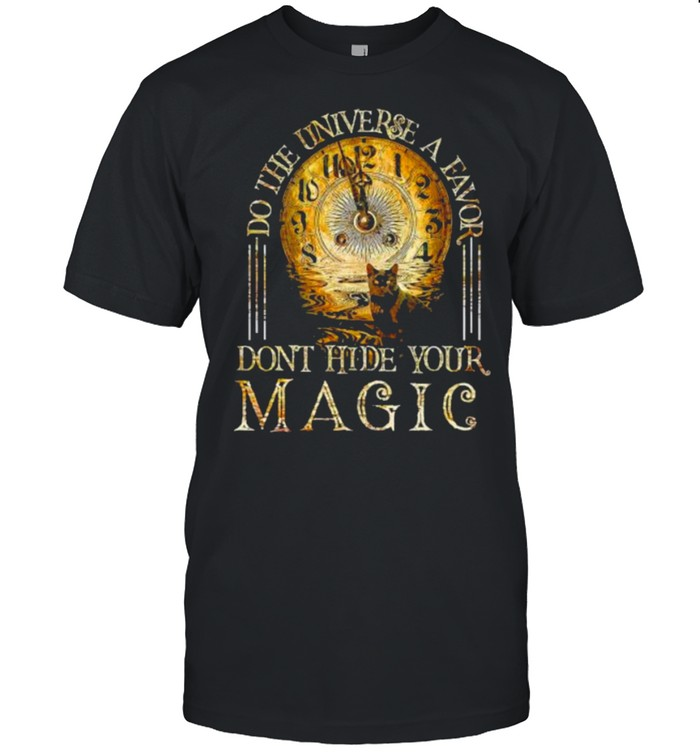 do the universe a favor dont hide your magic cat oclock shirt Classic Men's T-shirt