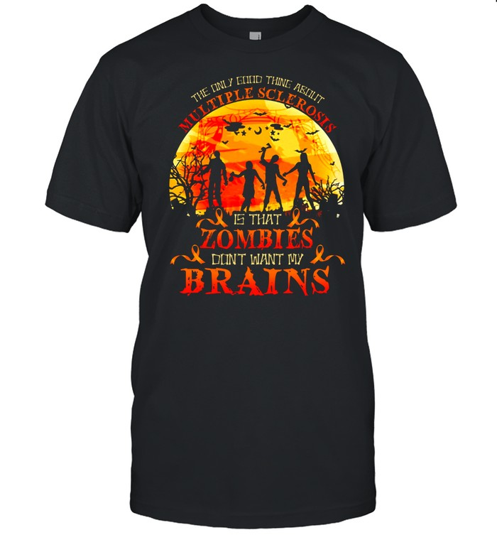 The only good thing about multiple sclerosis is that zombies shirt Classic Men's T-shirt