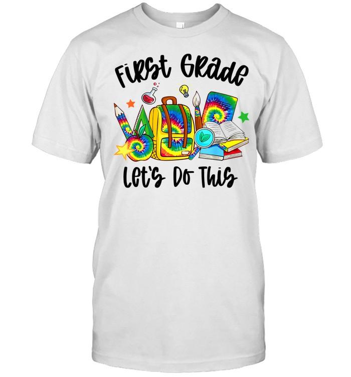 First Grade Let's Do This Tie Dye Teacher Student shirt Classic Men's T-shirt