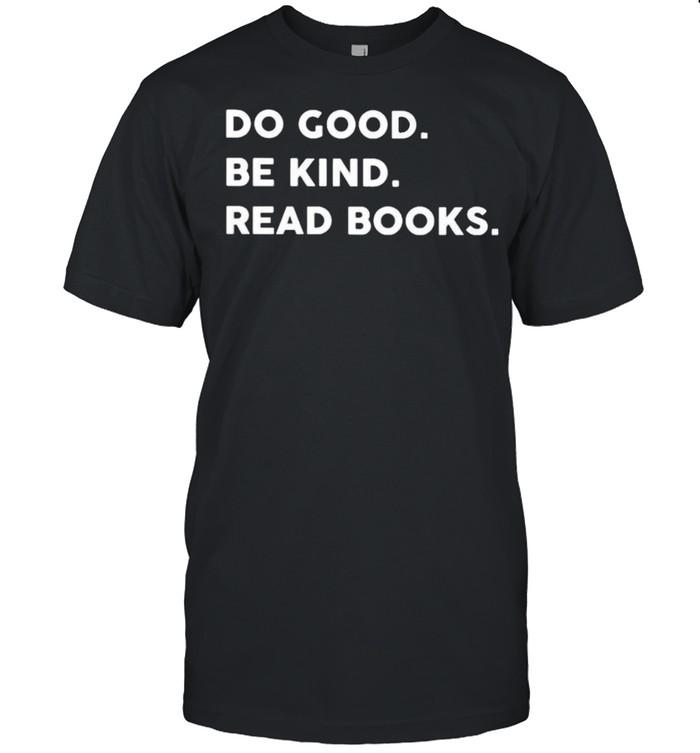 Do good be kind read books shirt Classic Men's T-shirt