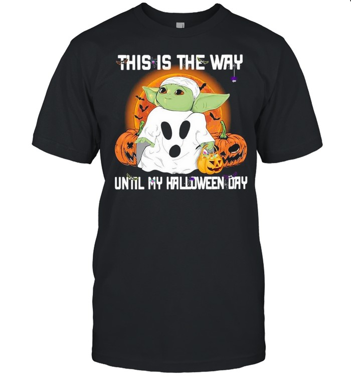 Baby Yoda Ghost this is the way until my Halloween day shirt Classic Men's T-shirt