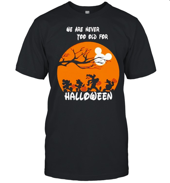 Disney characters we are never too old for Halloween shirt Classic Men's T-shirt